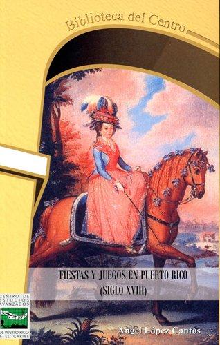 9781934461587: Fiestas y Juegos en Puerto Rico Siglo XVIII