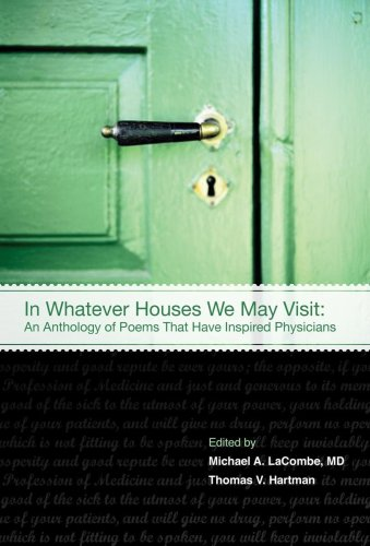 9781934465066: In Whatever Houses We May Visit: Poems That Have Inspired Physicians