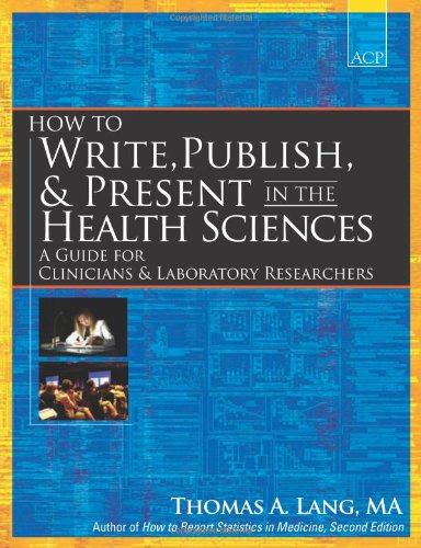 How to Write, Publish, and Present in: Thomas A. Lang