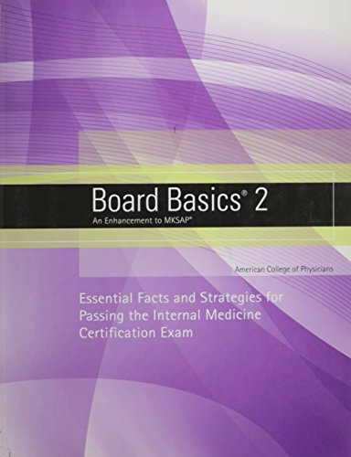 Board Basics 2 An Enhancement to MKSAP: American College Of Physicians