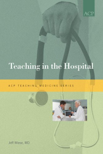 9781934465448: Teaching in the Hospital (ACP Teaching Medicine Series)