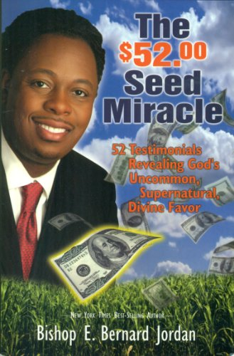 The $52.00 Seed Miracle: Bishop E. Bernard