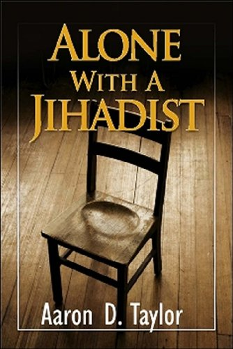 9781934466131: Alone with a Jihadist: A Biblical Response To Holy War
