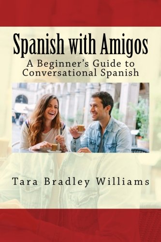 9781934467725: Spanish with Amigos: A Beginner's Guide to Conversational Spanish