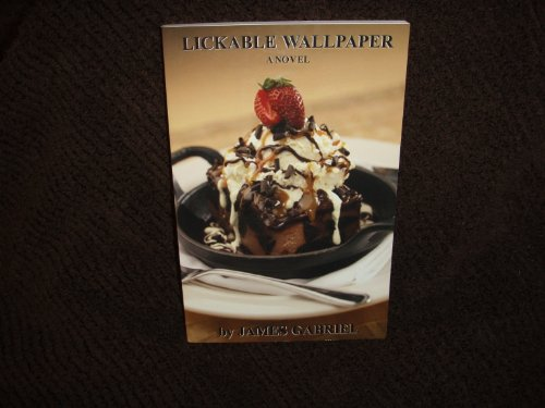 9781934478158: Lickable Wallpaper a Novel