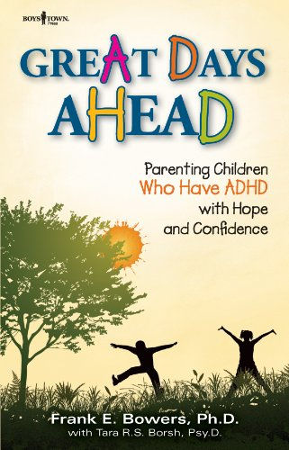 9781934490143: Great Days Ahead: Parenting Children Who Have ADHD With Hope and Confidence