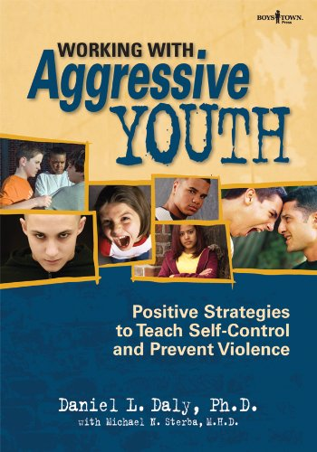 9781934490150: Working With Aggressive Youth: Positive Strategies to Teach Self-Control and Prevent Violence