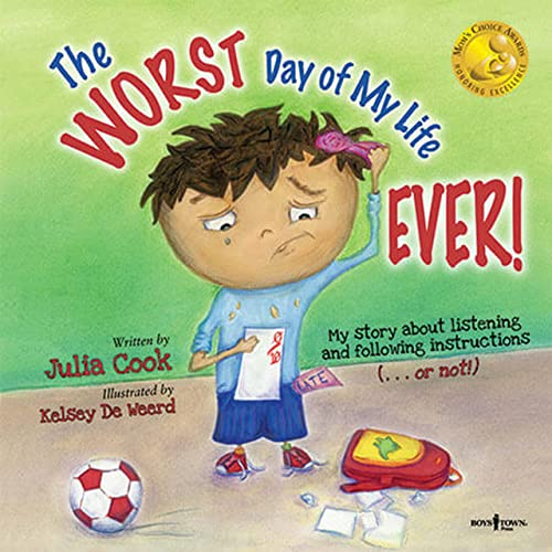 Worst Day of My Life Ever!: My Story of Listening and Following Instructions . or Not! (Paperback):...