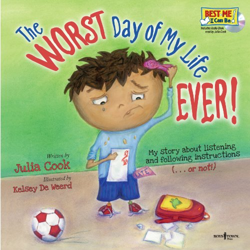 The Worst Day of My Life Ever! with Audio CD (Best Me I Can Be!) (1934490210) by Julia Cook