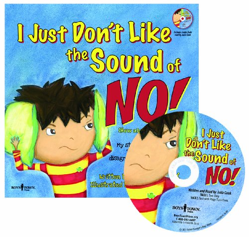 9781934490266: I Just Don't Like the Sound of No!: My Story About Accepting No for an Answer and Disagreeing the Right Way! (Audio CD with book) (Best Me I Can Be!)