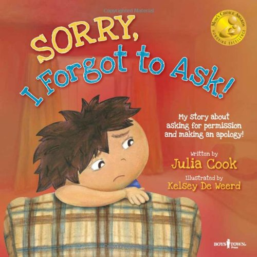 Sorry, I Forgot to Ask!: My Story about Asking Permission and Making an Apology! (Best Me I Can Be!...