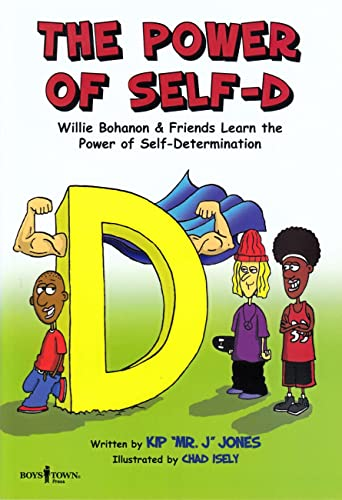 The Power of Self-D: Willie Bohanon & Friends Learn the Power of Self-Determination (Urban ...