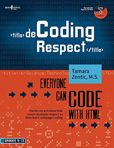 9781934490952: Decoding Respect: Everyone Can Code with HTML: Hands-On Activities That Teach Respect While Coding a Webpage