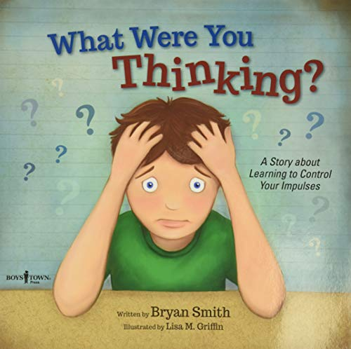 9781934490969: What Were You Thinking?: Learning to Control Your Impulses (Executive Function)