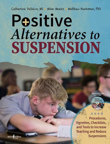 Positive Altrnatives to Suspension: Procedures, Vignettes, Checklists and Tools to Increase ...