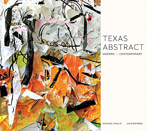 Texas Abstract: Modern / Contemporary: Michael Paglia