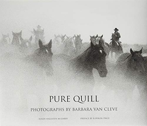 Pure Quill: Photographs by Barbara Van Cleve: Susan Hallsten McGarry