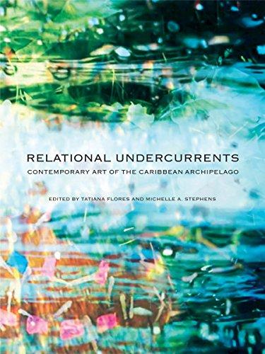 Relational Undercurrents: Contemporary Art of the Caribbean Archipelago: Tatiana Flores, Michelle ...