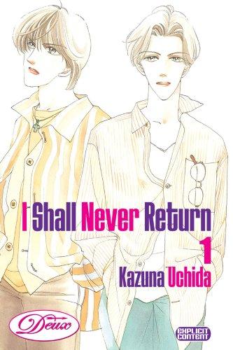 9781934496053: I Shall Never Return Volume 1 (Yaoi) (Deux)