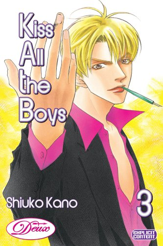 Kiss All The Boys Volume 3 (Yaoi) (Deux): Kano, Shiuko