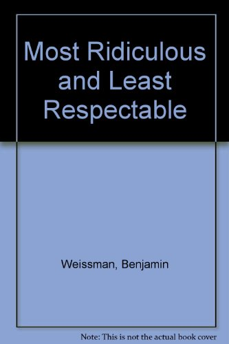 Most Ridiculous and Least Respectable: Weissman, Benjamin; Strode,