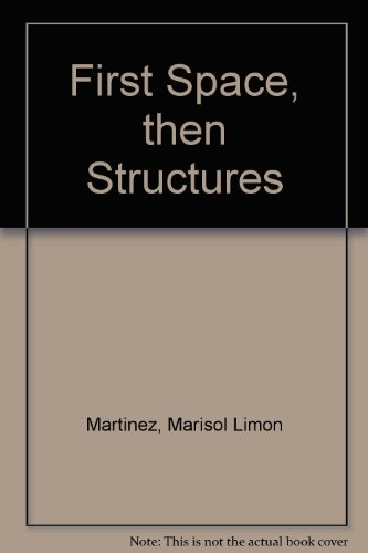 9781934500217: First Space, then Structures