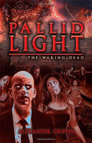 Pallid Light: The Waking Dead (A Zombie: William Jones
