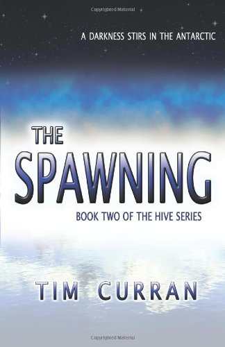 9781934501191: The Spawning: Book Two of The Hive Series