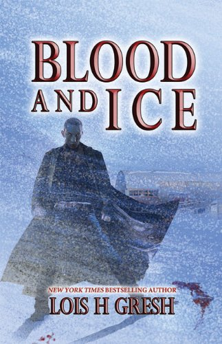 Blood and Ice (Horror Ghost Stories): Gresh, Lois H.
