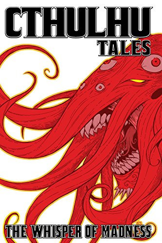 Cthulhu Tales Vol. 2: Whispers of Madness: Steve Niles; Michael Alan Nelson; Tom Peyer; Mark Waid; ...
