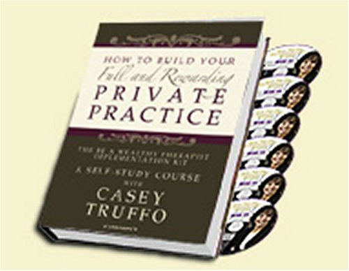 9781934509043: How To Build a Full & Rewarding Practice by Casey Truffo (Book & Set of 12 CDs)