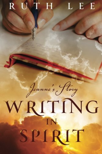 9781934509746: Writing in Spirit: Jeanne's Story