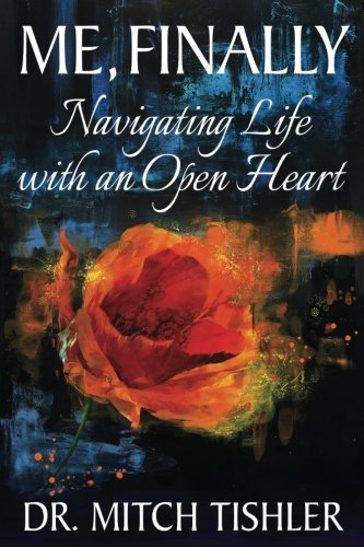 9781934509807: Me, Finally: Navigating Life with an Open Heart (Seeing With Heart Series) (Volume 2)