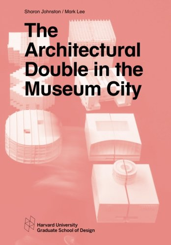 9781934510568: The Architectural Double in the Museum City (Harvard GSD Studio Reports)