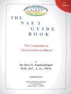 """9781934523155: The NAET Guide Book: The Companion to """"Say Good-Bye to Illness"""""""