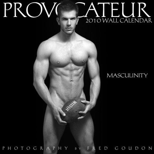 Masculinity 2010 Wall Calendar: Fred Goudon