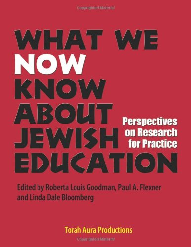 What We Now Know About Jewish Education: Roberta Louis Goodman