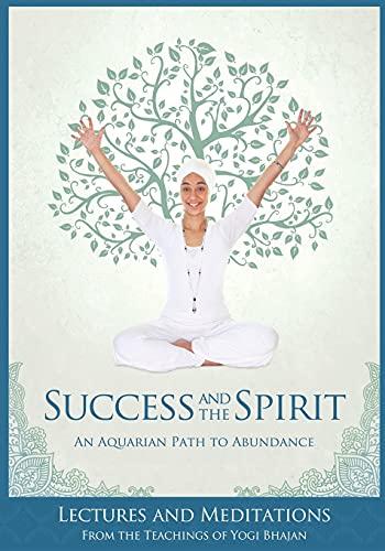 9781934532744: Success and the Spirit: An Aquarian Path to Abundance