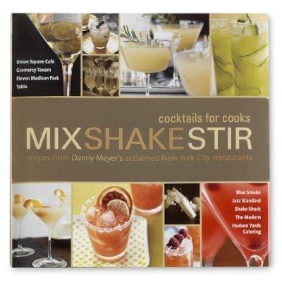 Mix Shake Stir (Cocktails for Cooks): William Sonoma