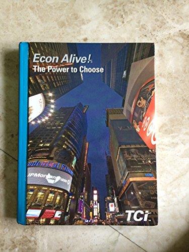 Econ Alive! The Power to Choose: Institute, Teacher's Curriculum