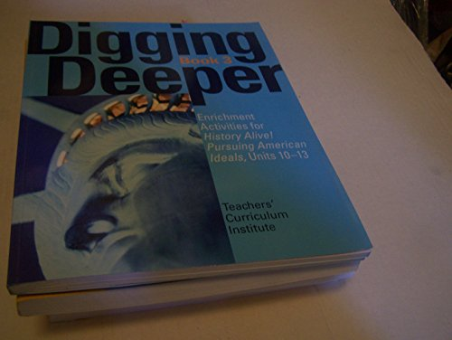 History Alive! Pursuing American Ideals; Digging Deeper, Book 3
