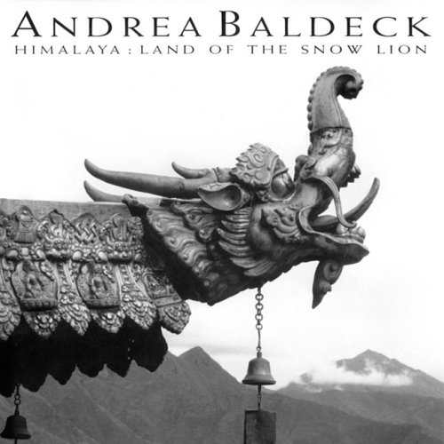 Himalaya: Land of the Snow Lion: Baldeck, Andrea