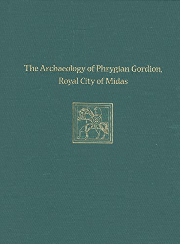 The Archaeology of Phrygian Gordion, Royal City of Midas: Gordion Special Studies 7 (Hardback)