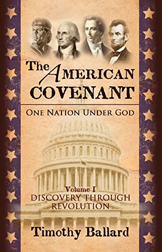 9781934537435: The American Covenant: One Nation Under God, Vol. 1: Discovery Through Revolution