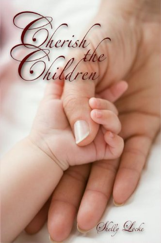 9781934537879: Cherish the Children - An Inspirational Work Revealing the Supernal Role of Motherhood