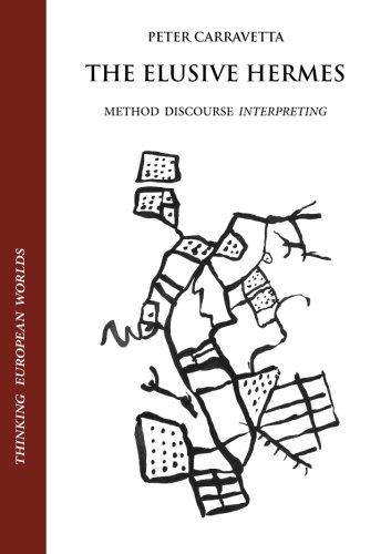 9781934542149: The Elusive Hermes: Method, Discourse, Interpreting (Thinking European Worlds)