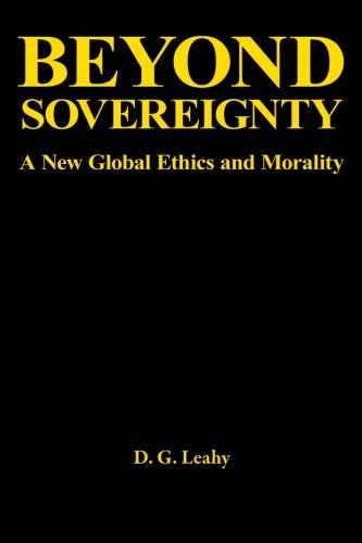 9781934542194: Beyond Sovereignty: A New Global Ethics and Morality