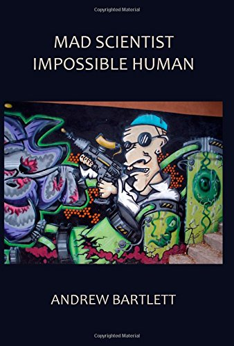 Mad Scientist, Impossible Human: An Essay in Generative Anthropology: Bartlett, Andrew