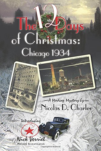 The 12 Days of Christmas: Chicago 1934: Charles, Nicolas D.
