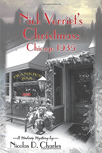 Nick Verriet's Christmas: Chicago 1935 (Madcap Mystery): Nicolas D. Charles